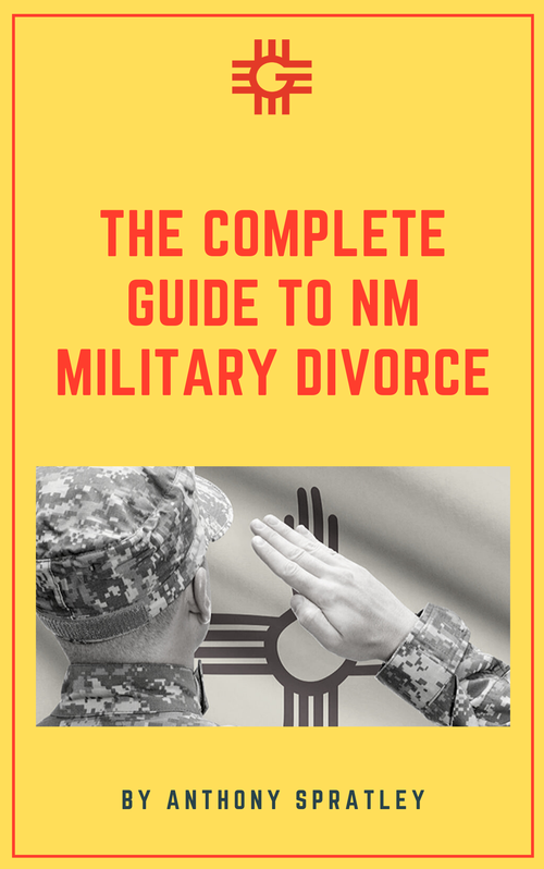 Military Divorce in New Mexico: The Compete Guide