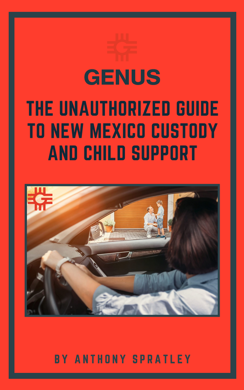 The Unauthorized Guide To New Mexico Custody And Child Support